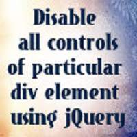 How to disable all controls of particular div using jQuery