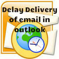 How to delay delivery of specific email in outlook till your desired time