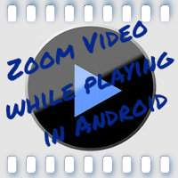How to zoom video while playing it in android