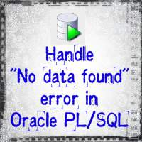 "How to handle ""no data found"" error in Oracle PL/SQL"