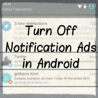 How to turn off irritating ads in notification bar of android