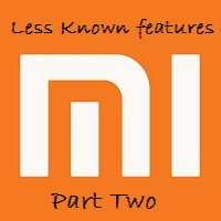 Top 15 less known features of Xiaomi's MIUI (Part Two)