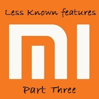 Top 15 less known features of Xiaomi's MIUI (Part Three)