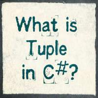 What is Tuple in C#? How and when to use it?
