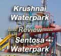 Krushnai Waterpark and Sentosa Waterpark - Review in My View